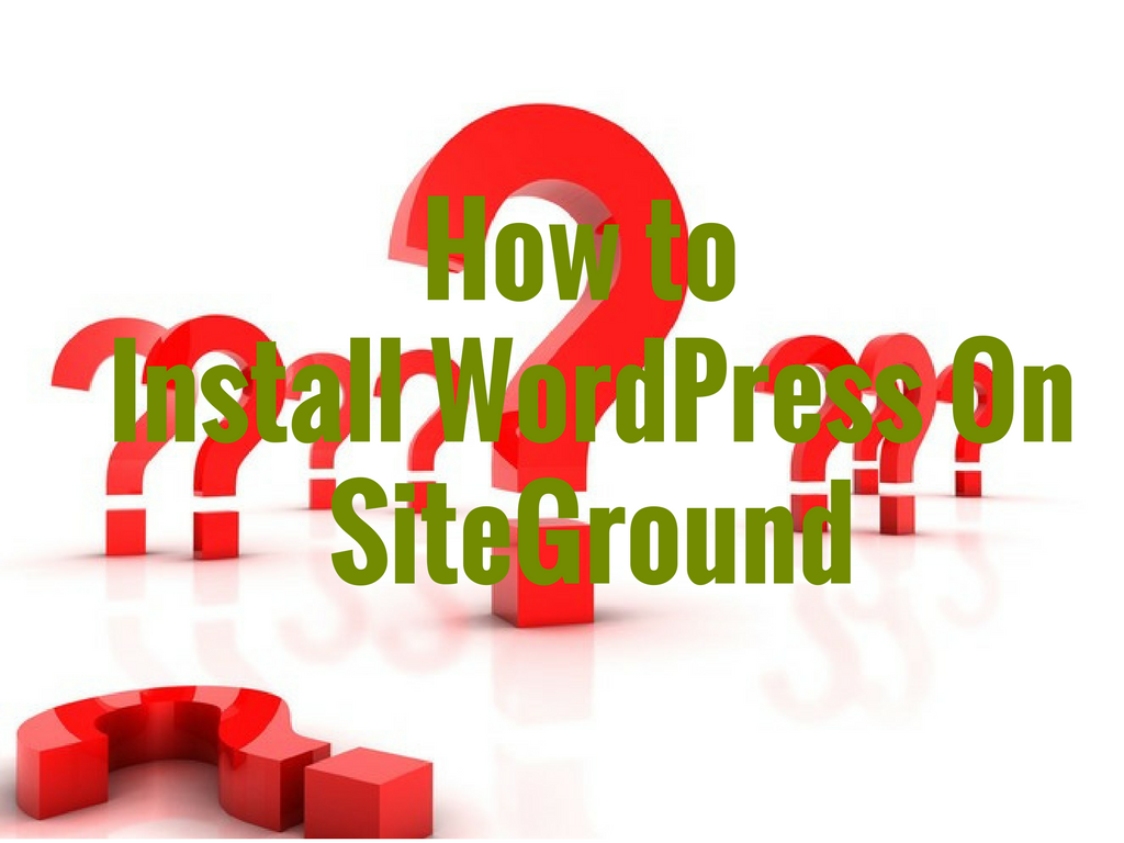 how to install wordpress siteground